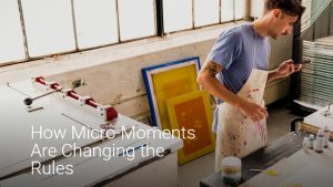 micromoments changes rules by socialmediau